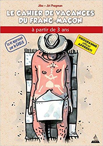 LE CAHIER DE VACANCES DU FRANC-MAÇON – EDITION 2018