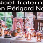 Noël Fraternel en Périgord Noir